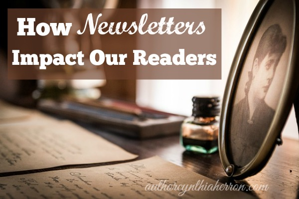 How Newsletters Impact Our Readers authorcynthiaherron.com