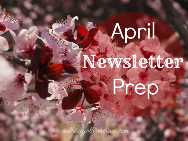 April Newsletter Prep authorcynthiaherron.com