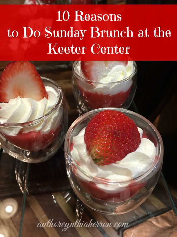 10 Reasons to Do Sunday Brunch at the Keeter Center authorcynthiaherron.com