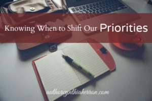 Knowing When to Shift Our Priorities authorcynthiaherron.com