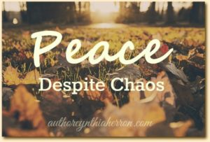 Peace Despite Chaos authorcynthiaherron.com