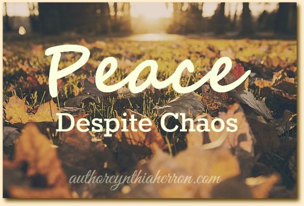 Peace Despite Chaos authorcynthiaherron.com