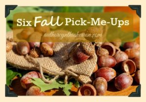 Six Fall Pick-Me-Ups authorcynthiaherron.com