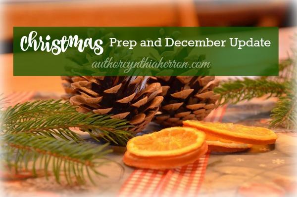 Christmas Prep and December Update authorcynthiaherron.com