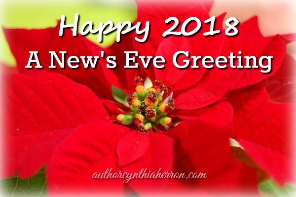 Happy 2018 ~ A New Year's Eve Greeting authorcynthiaherron.com