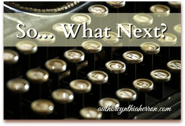 So... What Next? authorcynthiaherron.com